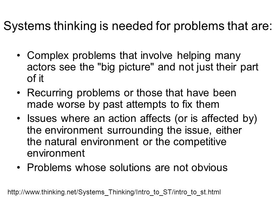 Systems thinking is needed for problems that are: