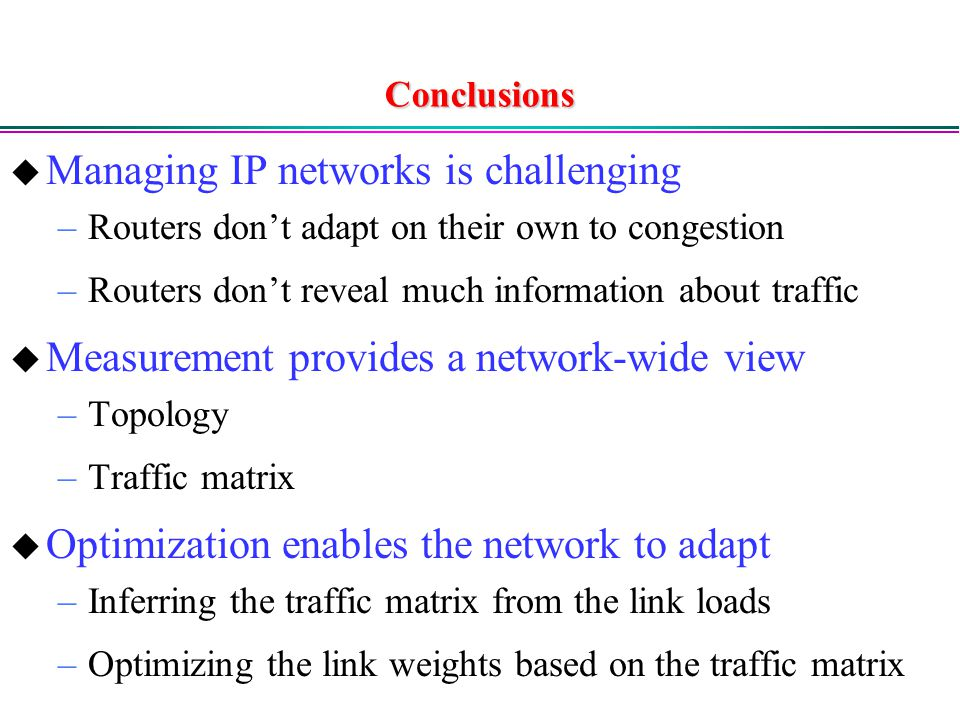 Managing IP networks is challenging