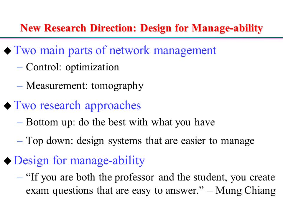 New Research Direction: Design for Manage-ability