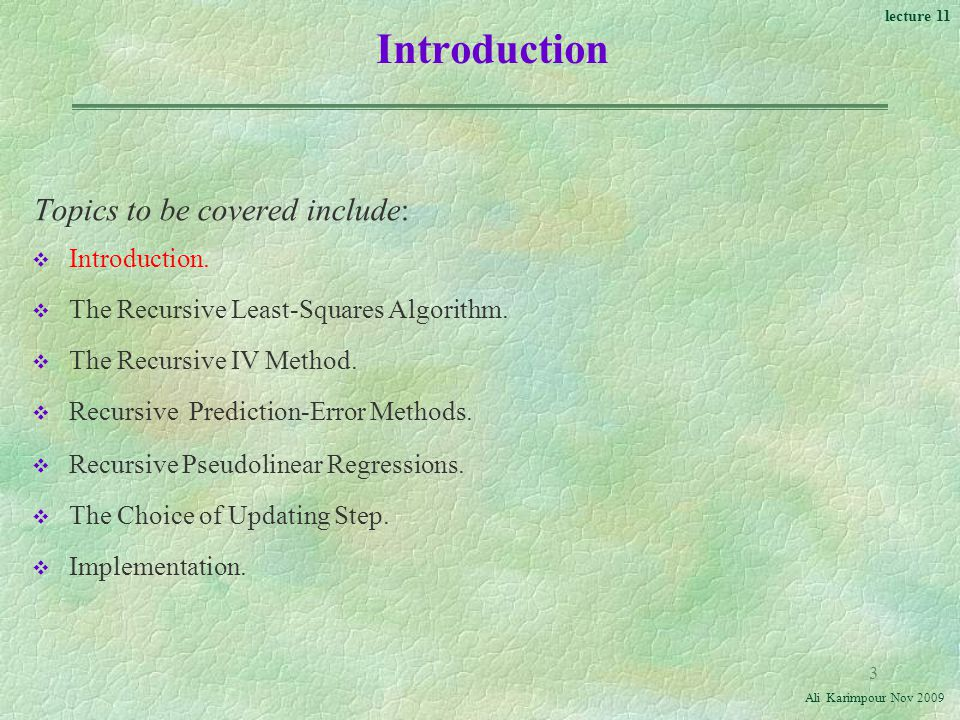 Introduction Topics to be covered include: Introduction.