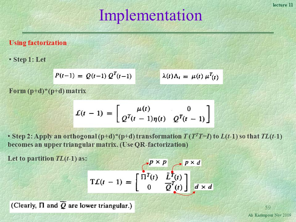 Implementation Using factorization Step 1: Let Form (p+d)*(p+d) matrix