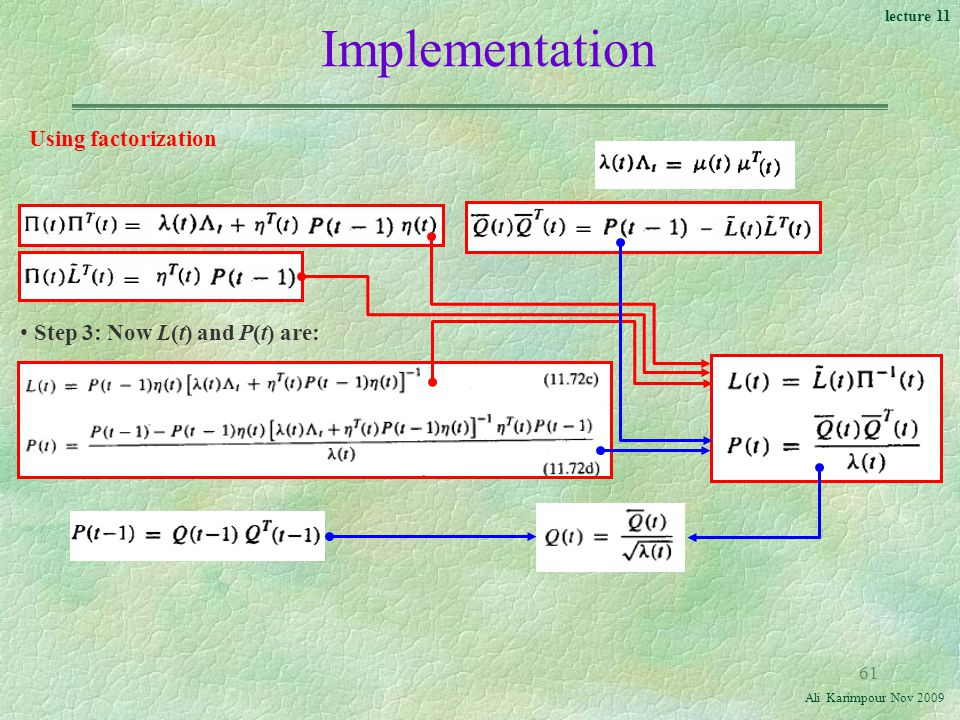Implementation Using factorization Step 3: Now L(t) and P(t) are: