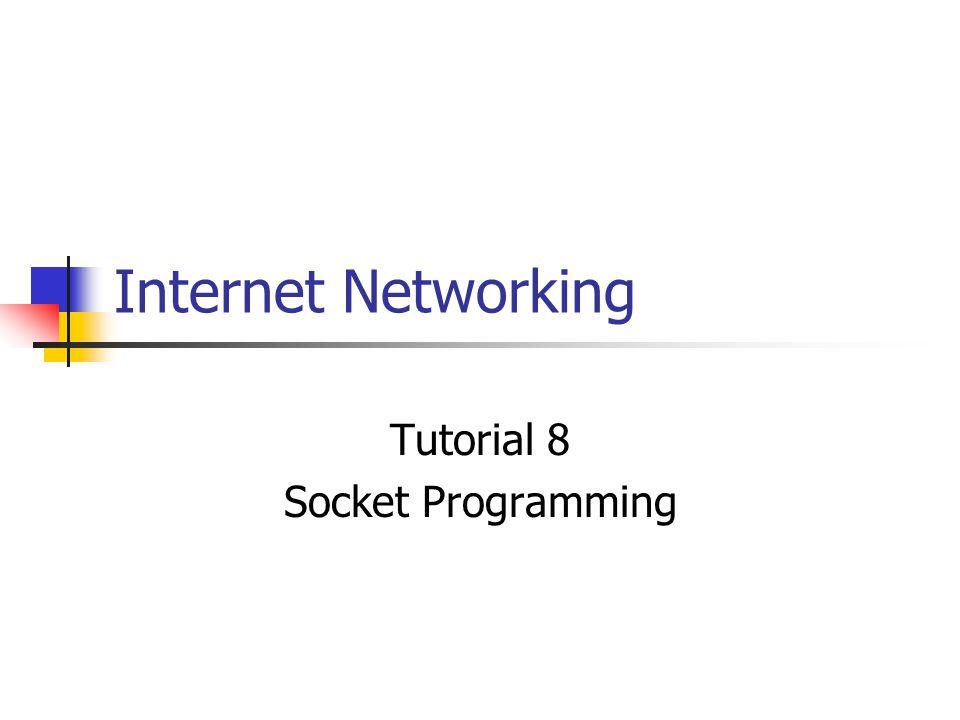 Tutorial 8 socket programming ppt video online download.