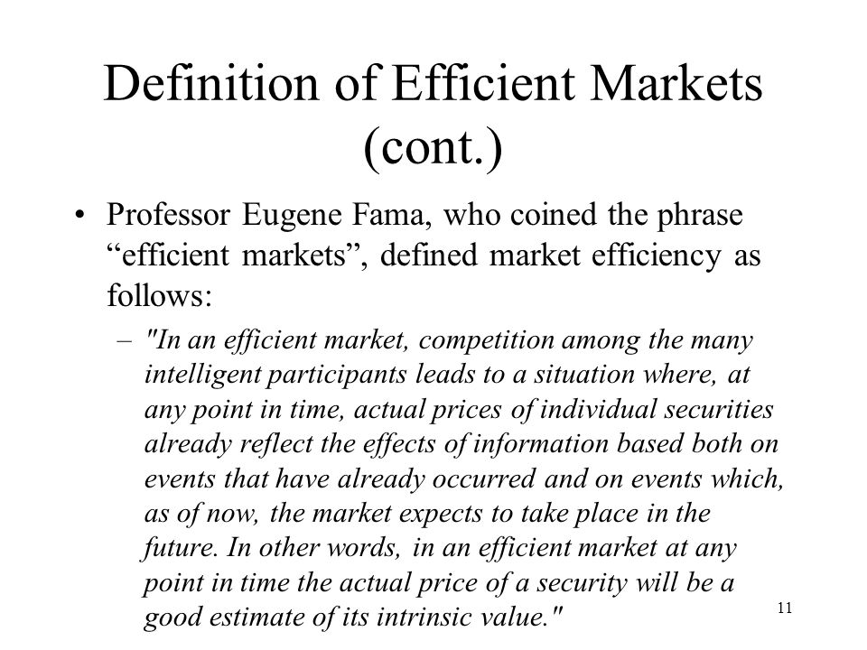 "define an efficient market and the 'an ""efficient"" market is defined as a market where there are large numbers of  rational, profit-maximizers actively competing, with each trying to predict future."