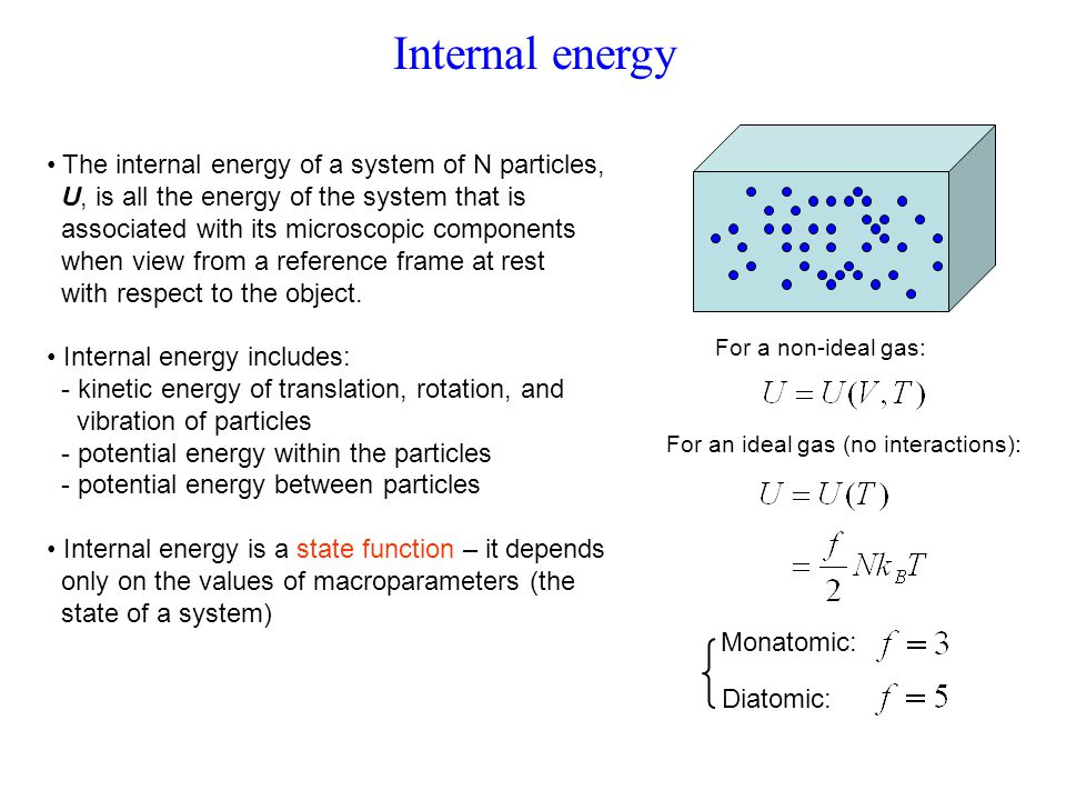 Internal energy The internal energy of a system of N particles,