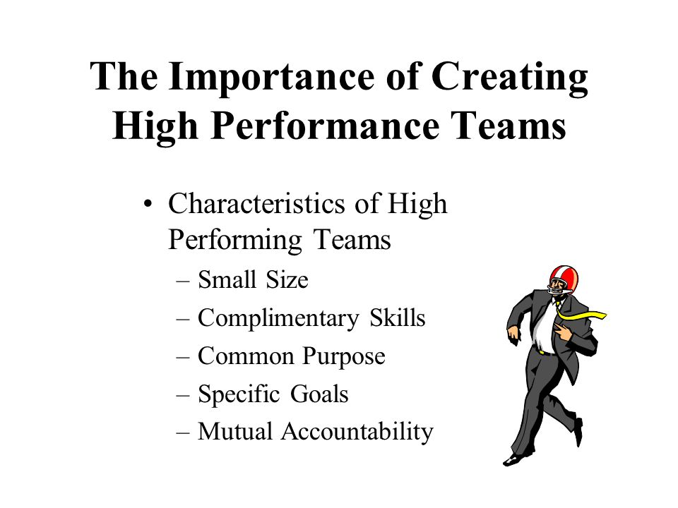 The Importance of Creating High Performance Teams