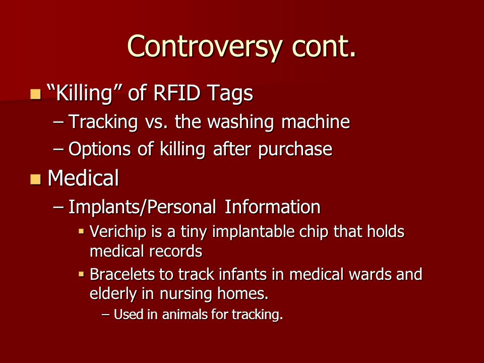 Controversy cont. Killing of RFID Tags Medical
