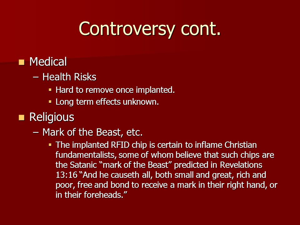 Controversy cont. Medical Religious Health Risks