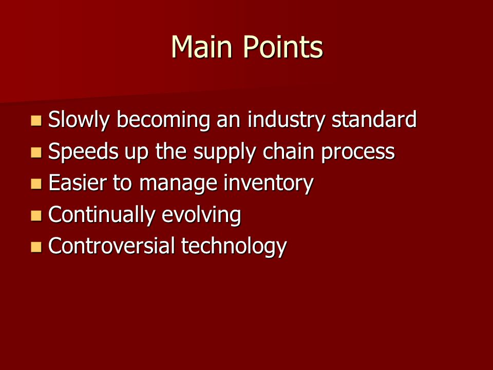 Main Points Slowly becoming an industry standard