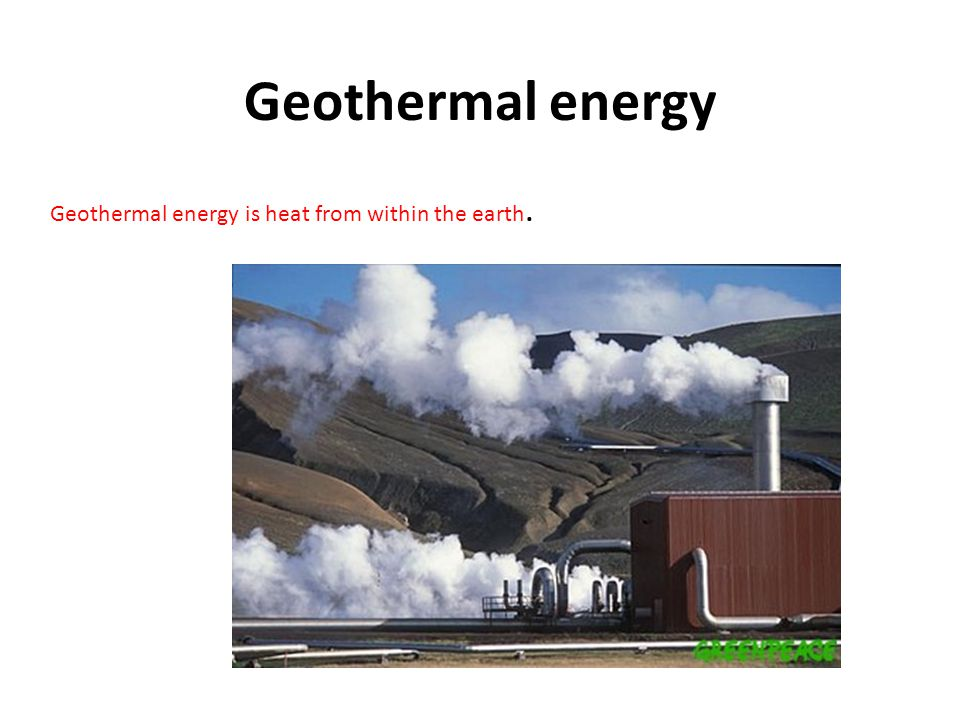 Geothermal energy Geothermal energy is heat from within the earth.