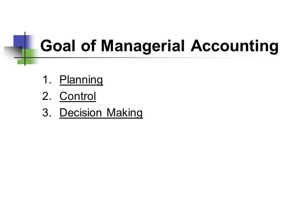 Goal of Managerial Accounting