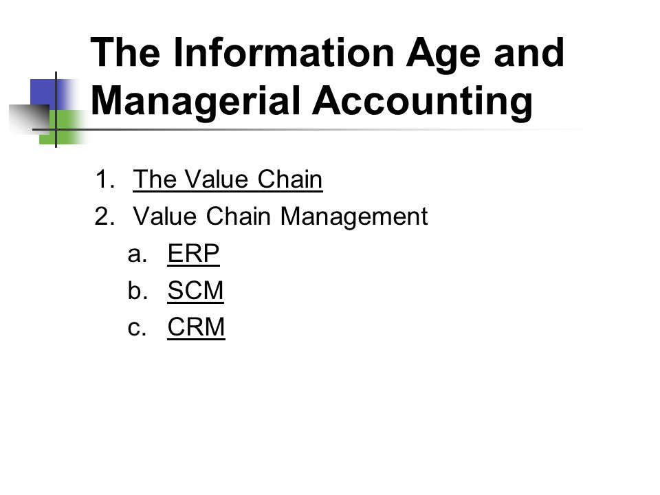 The Information Age and Managerial Accounting