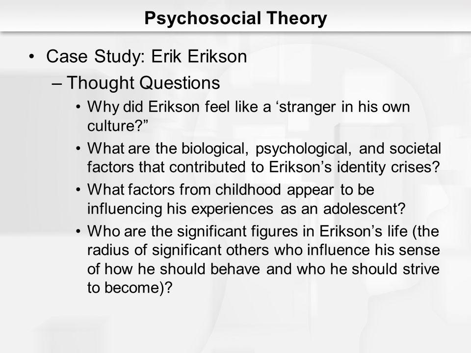 Case Study: Erik Erikson Thought Questions