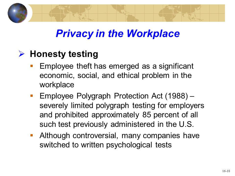 privacy on the workplace When it comes to employment, many employee privacy rights are covered by specific laws, rules, and regulations.