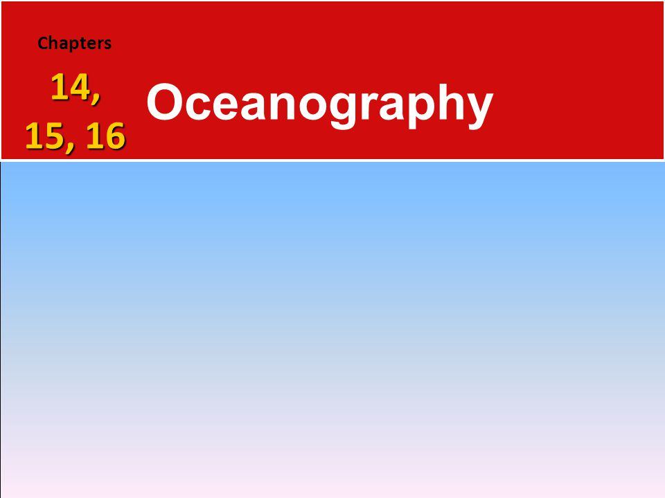Chapters 14, 15, 16 Oceanography Who is Stan Hatfield and Ken Pinzke