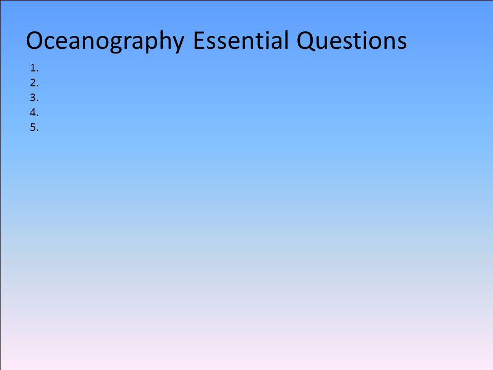 Oceanography Essential Questions