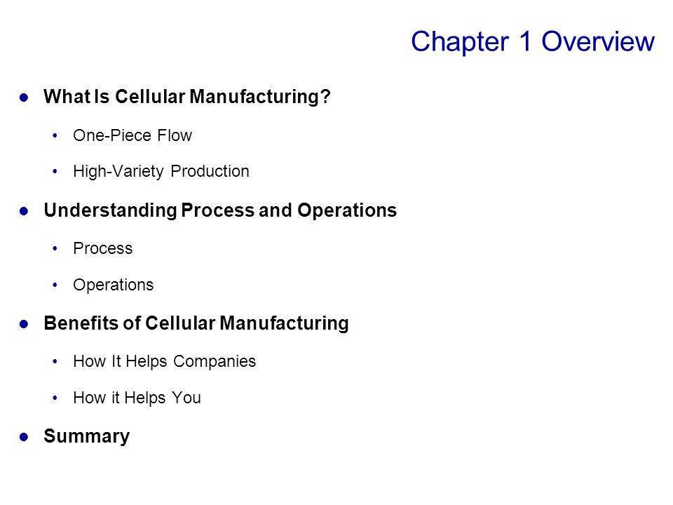 Chapter 1 Overview What Is Cellular Manufacturing