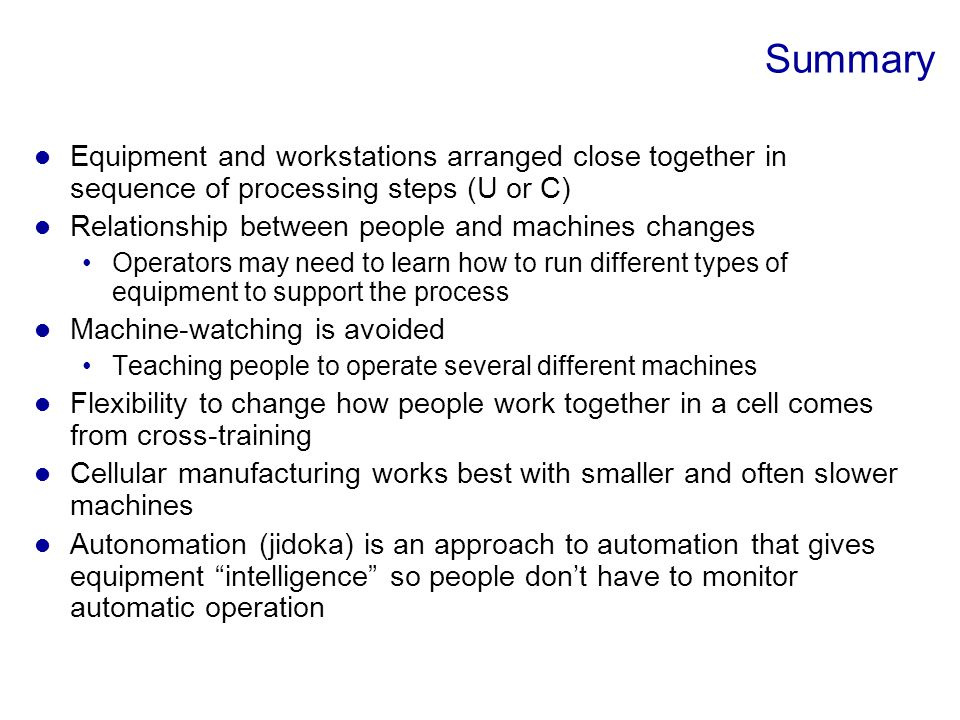 Summary Equipment and workstations arranged close together in sequence of processing steps (U or C)