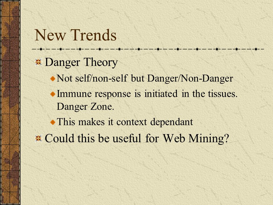 New Trends Danger Theory Could this be useful for Web Mining