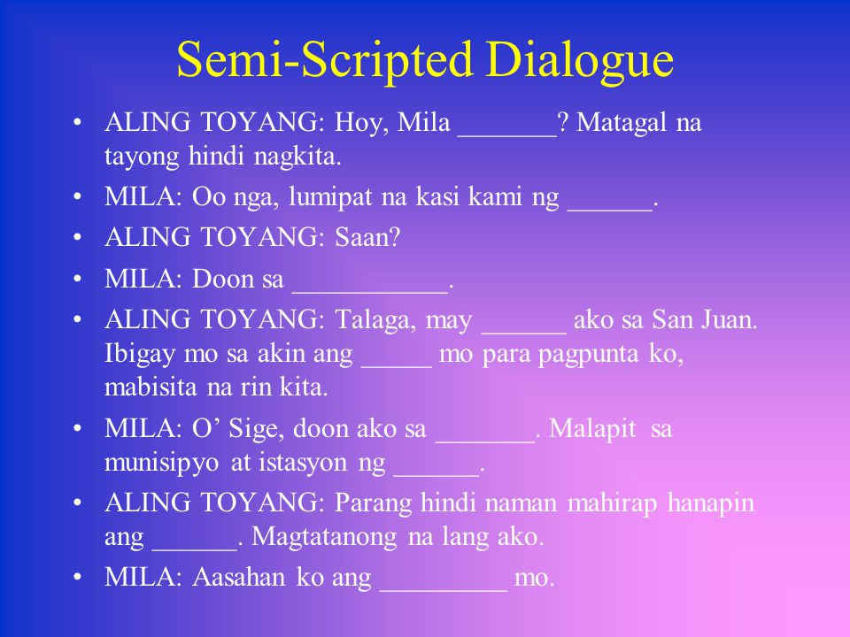 Semi-Scripted Dialogue