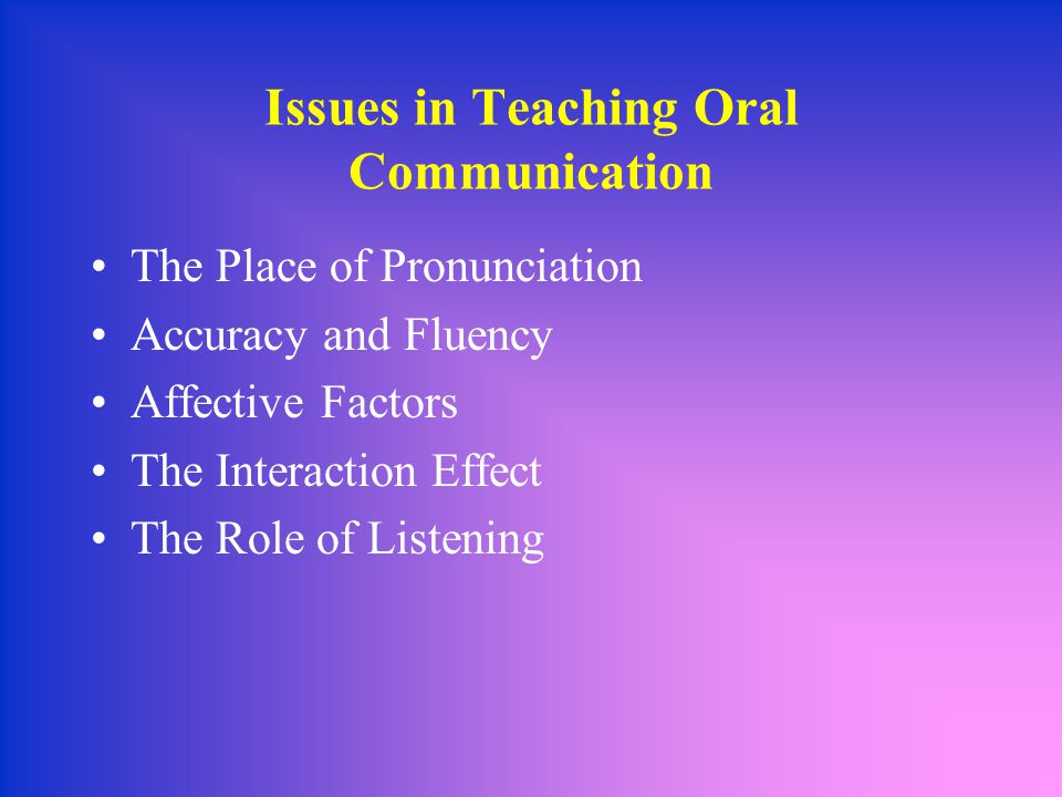 Issues in Teaching Oral Communication