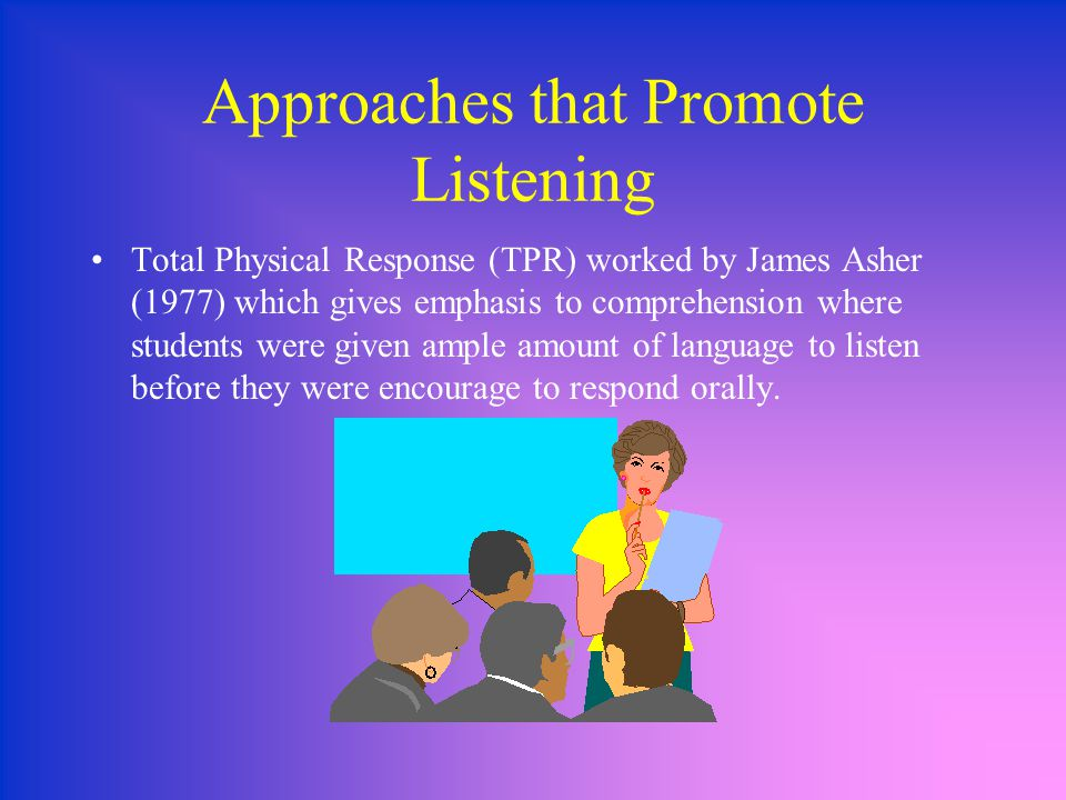 Approaches that Promote Listening