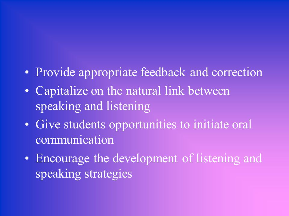 Provide appropriate feedback and correction
