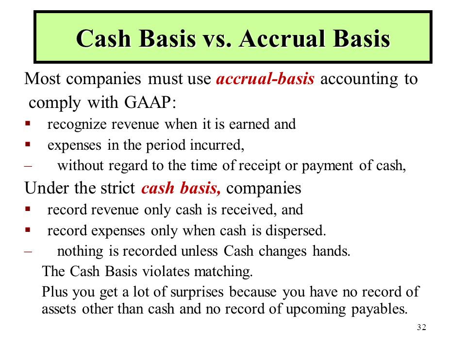 cash basis versus accrual basis accounting Cash-basis accounting posts income and expenses solely based on cash inflows and cash outflows—in other words, when cash exchanges hands accrual-basis accounting.