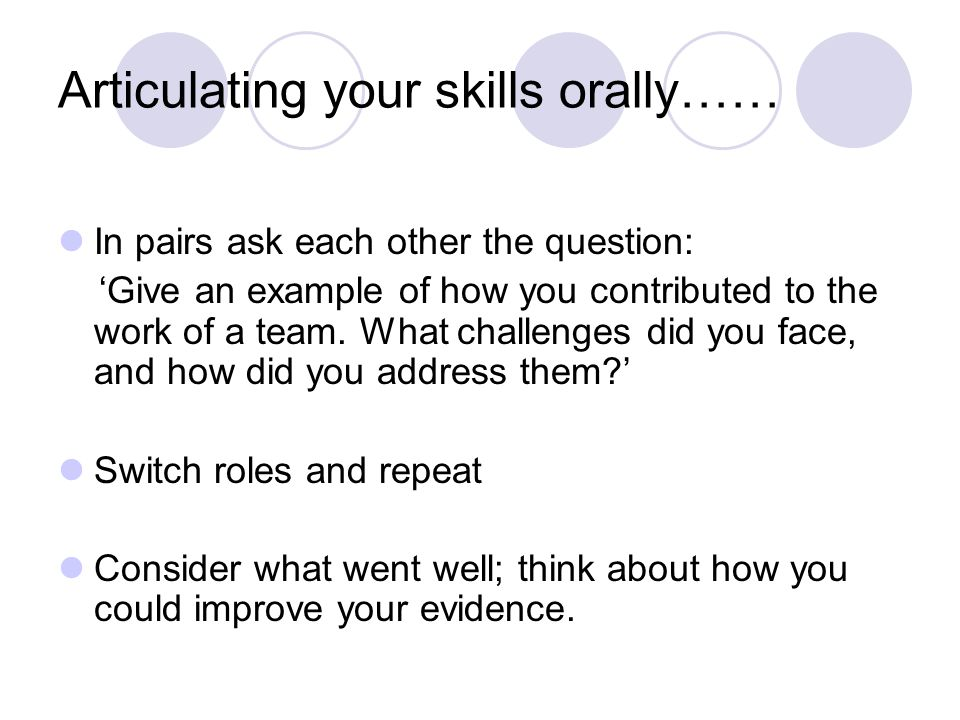 how you could improve your evidence articulating your skills orally - How Did You Improve Your Skills What Have You Done To Develop Your Skills