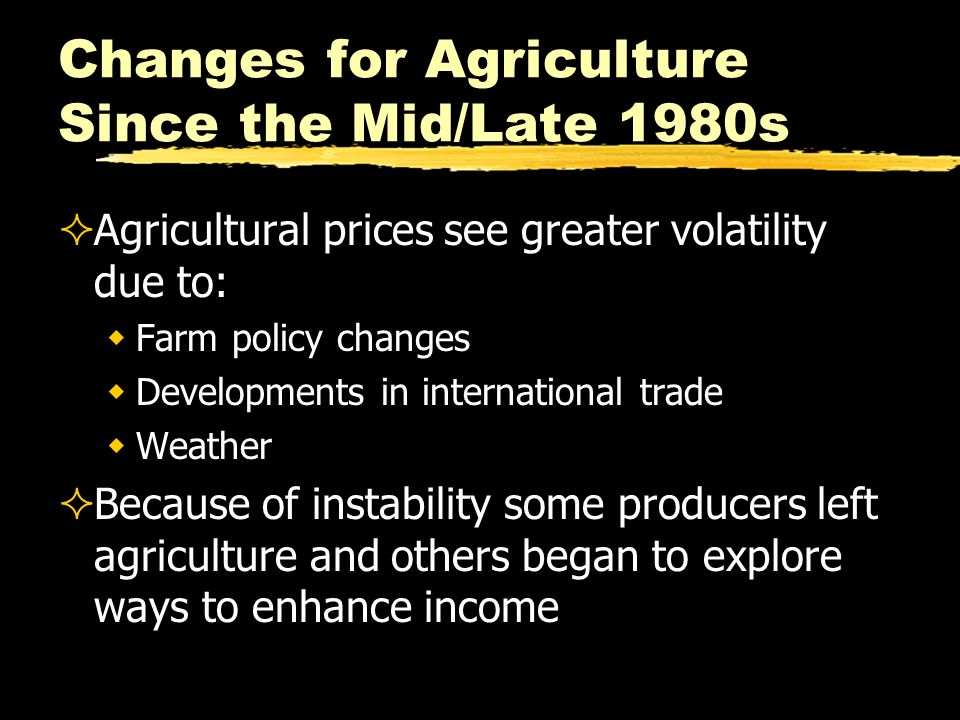 Changes for Agriculture Since the Mid/Late 1980s