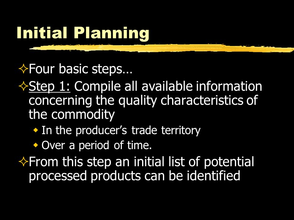 Initial Planning Four basic steps…