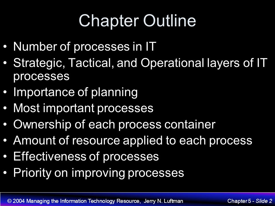 Chapter Outline Number of processes in IT