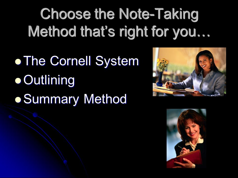 Choose the Note-Taking Method that's right for you…