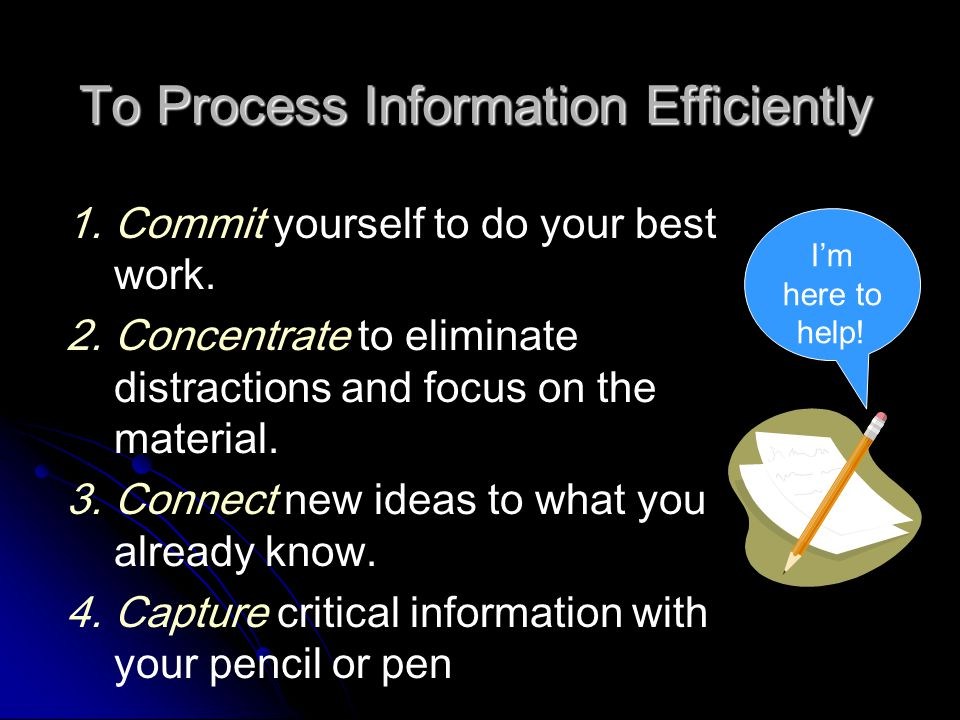 To Process Information Efficiently