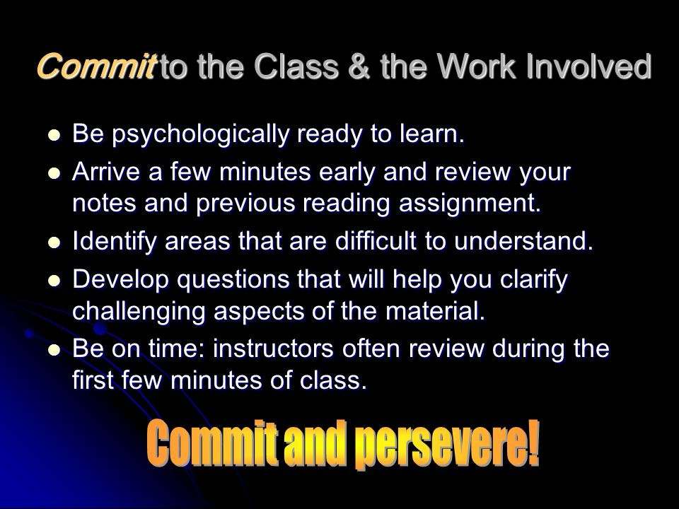 Commit to the Class & the Work Involved