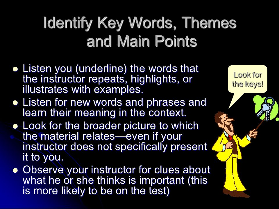 Identify Key Words, Themes and Main Points