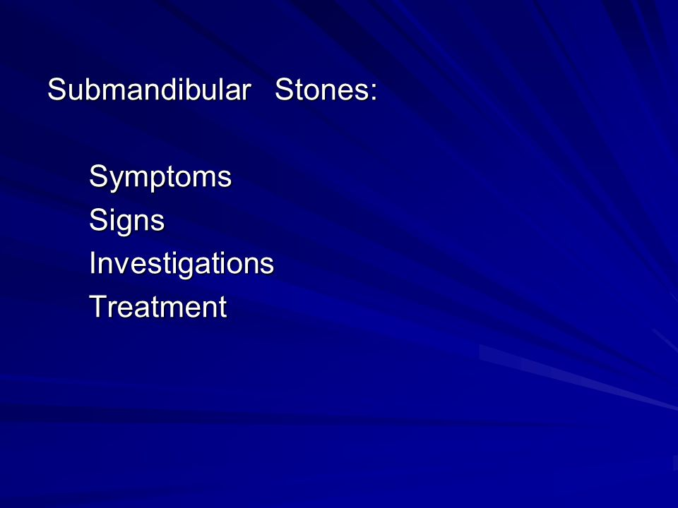 Submandibular Stones: