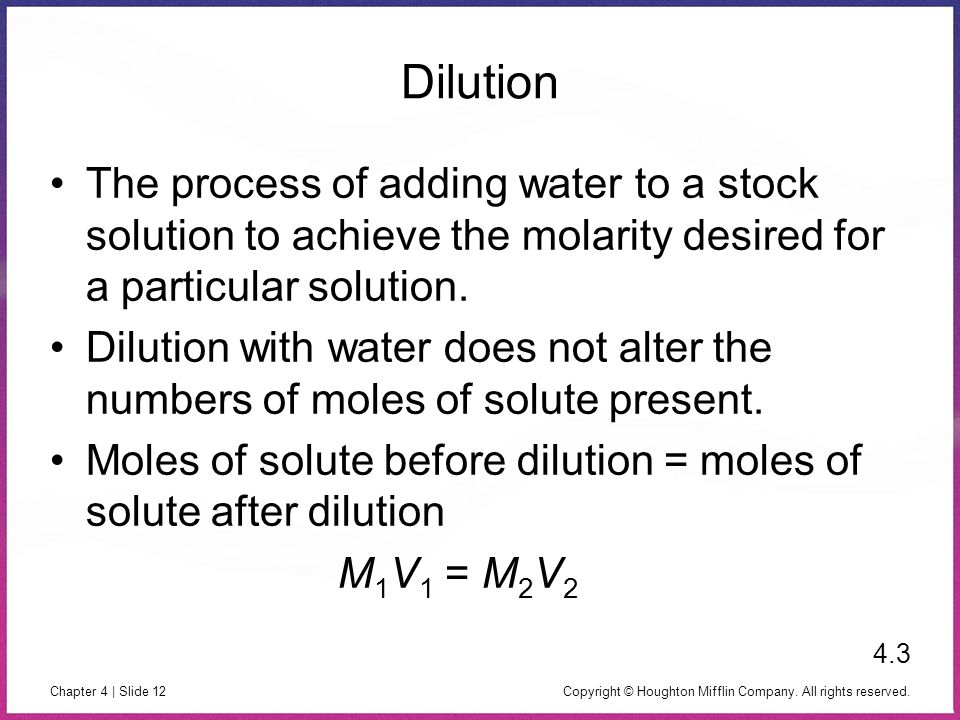 Dilution The process of adding water to a stock solution to achieve the molarity desired for a particular solution.