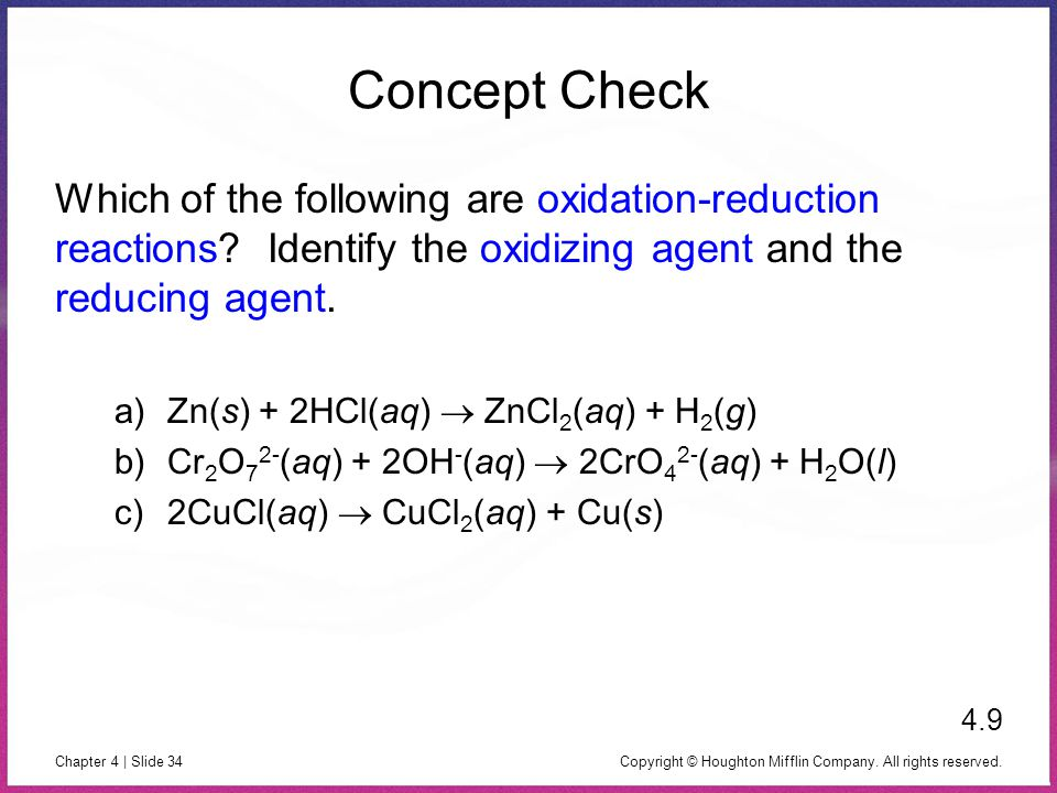 Concept Check Which of the following are oxidation-reduction reactions Identify the oxidizing agent and the reducing agent.