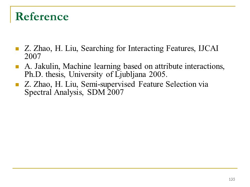 Reference Z. Zhao, H. Liu, Searching for Interacting Features, IJCAI 2007.