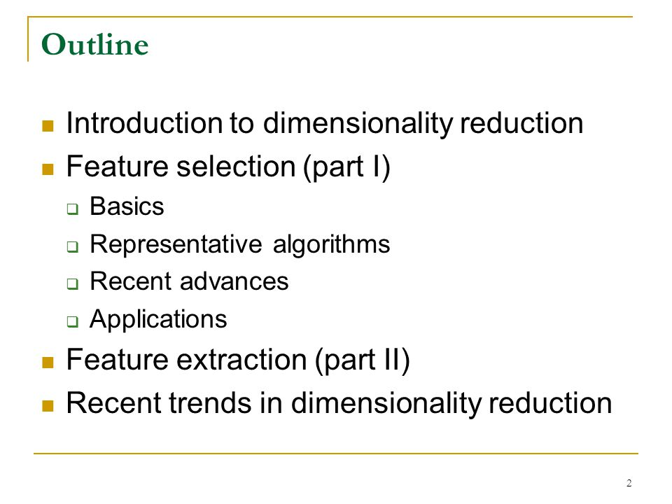 Outline Introduction to dimensionality reduction