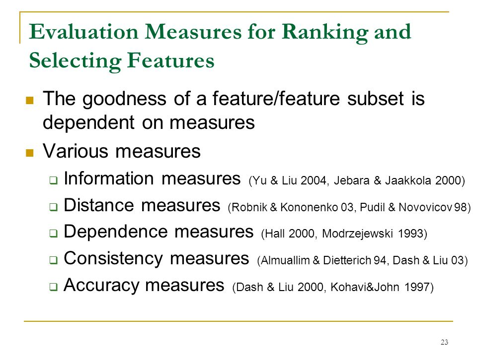 Evaluation Measures for Ranking and Selecting Features