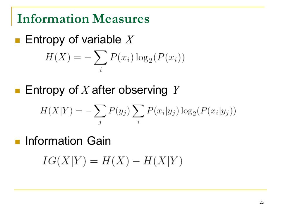Information Measures Entropy of variable X