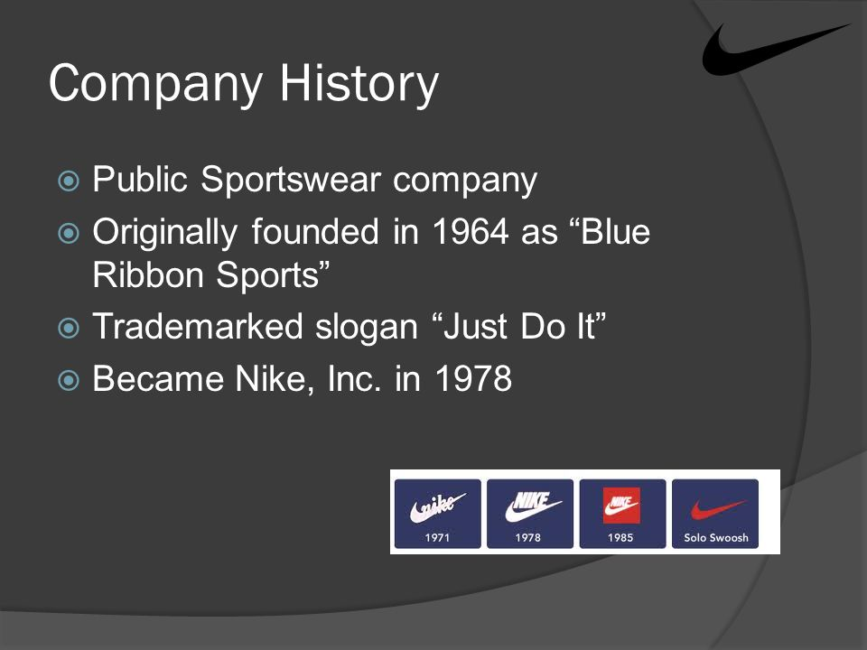 nike company history essay Essay the nike history the nike history nike was founded by mr phil knight and his past manager bill bowerman in 1964 and they started blue ribbon sports knight.
