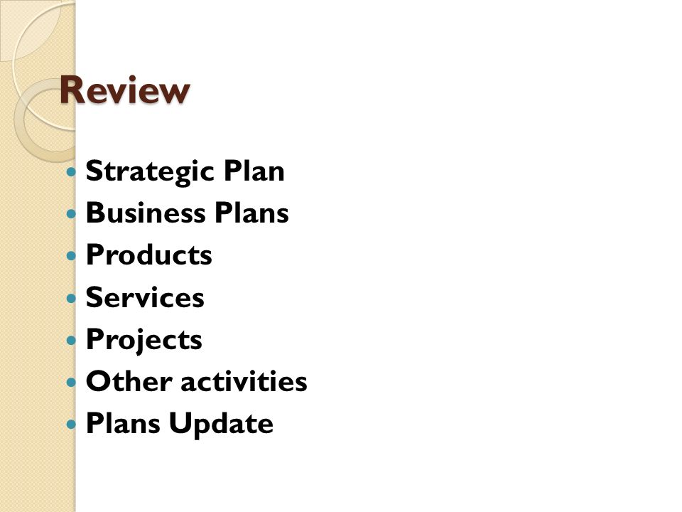 Review Strategic Plan Business Plans Products Services Projects