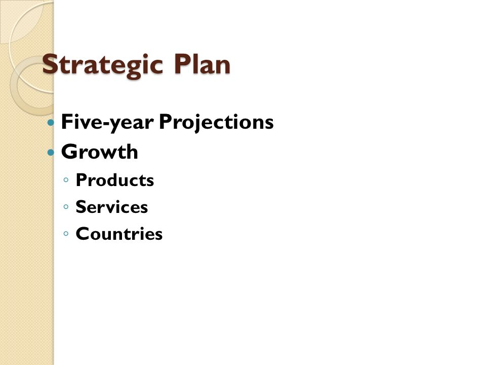 Strategic Plan Five-year Projections Growth Products Services