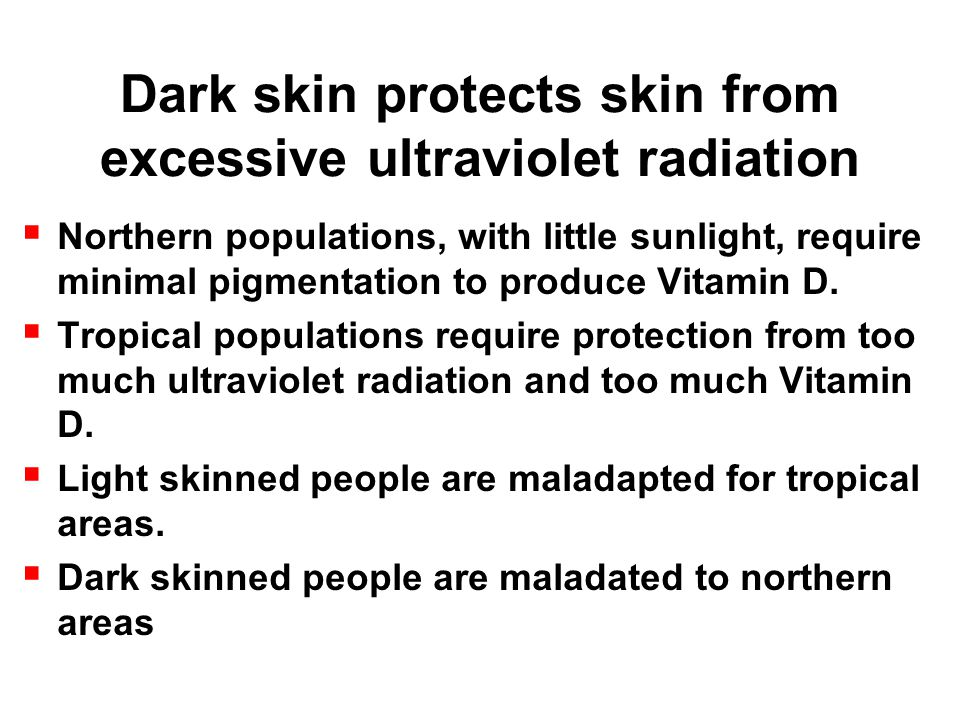 skin ultraviolet and darkly pigmented people Skin cancer could have directly driven the evolution of dark skin in humans, a study on people with albinism in modern africa suggests albinism is an inherited disorder that prevents people from making melanin, a black or brown pigment albino people in sub-saharan africa almost universally die of.