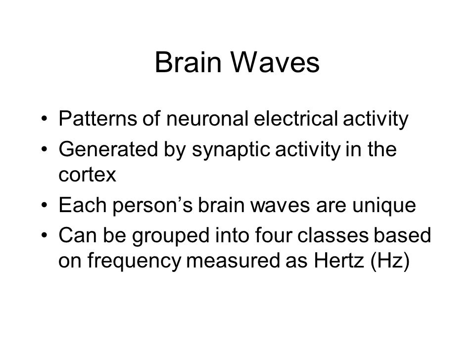 Brain Waves Patterns of neuronal electrical activity