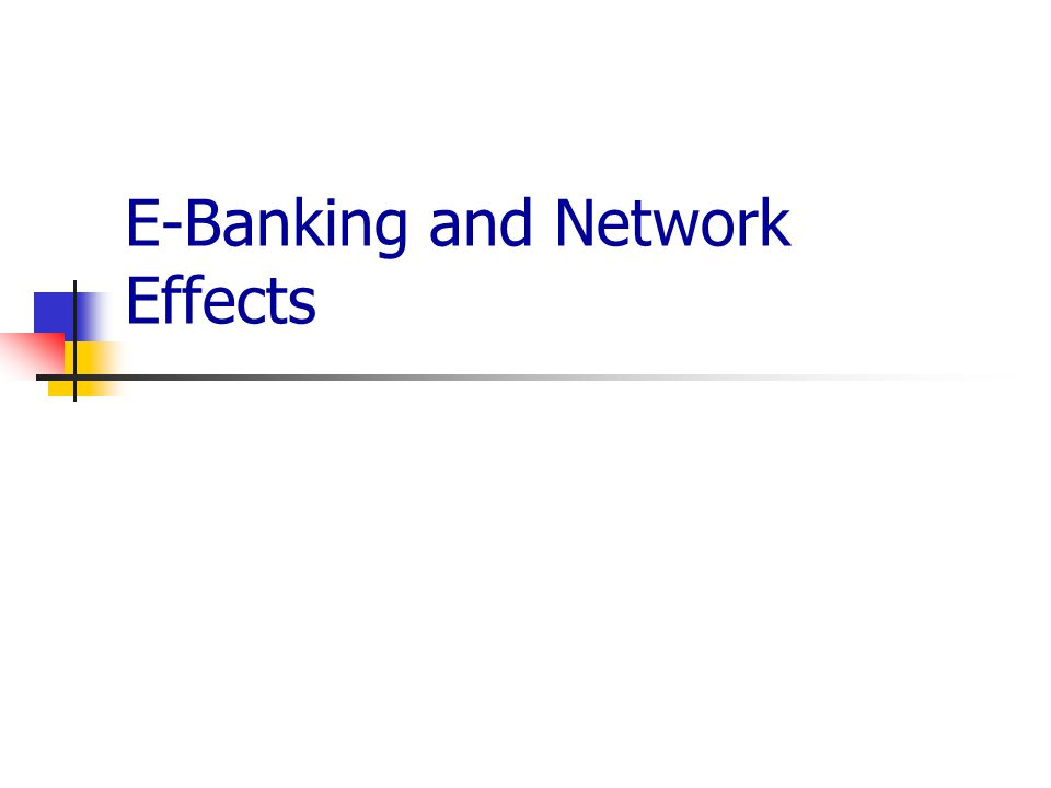 E-Banking and Network Effects