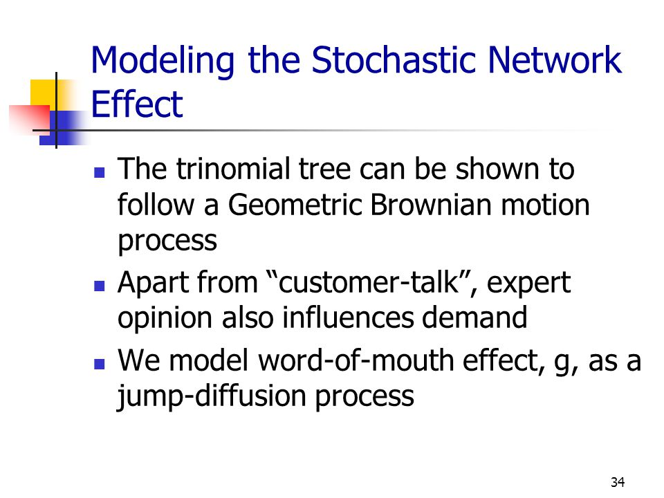 Modeling the Stochastic Network Effect